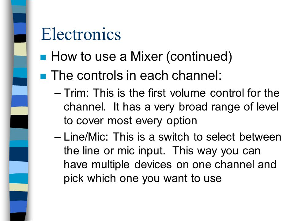 Electronics How to use a Mixer (continued)