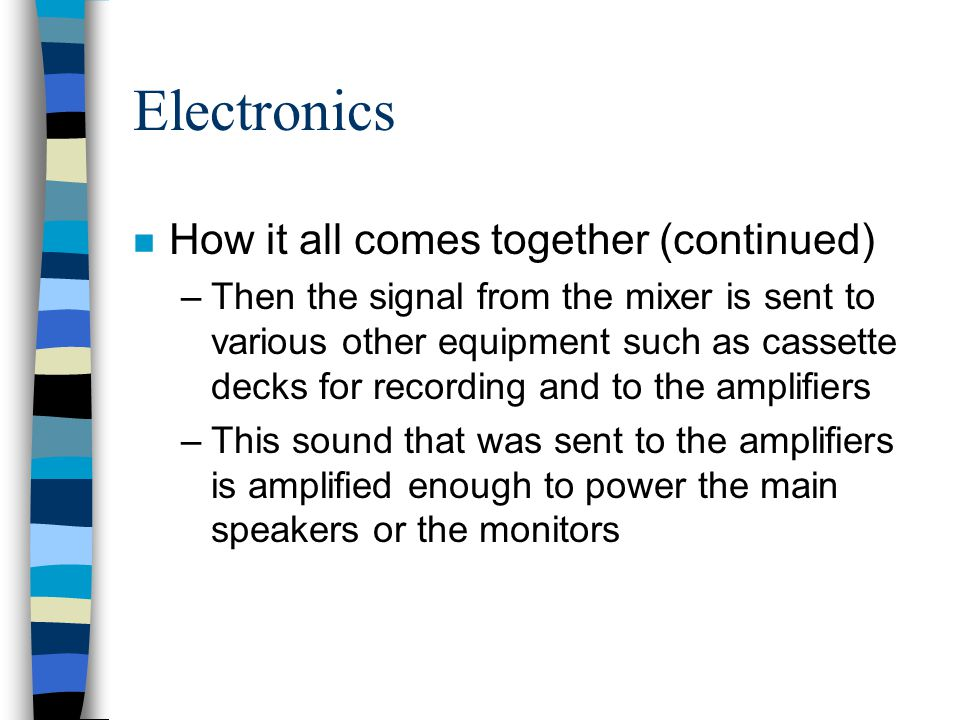 Electronics How it all comes together (continued)