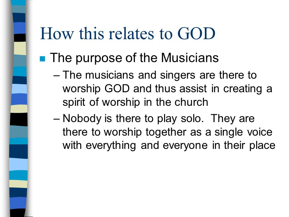 How this relates to GOD The purpose of the Musicians