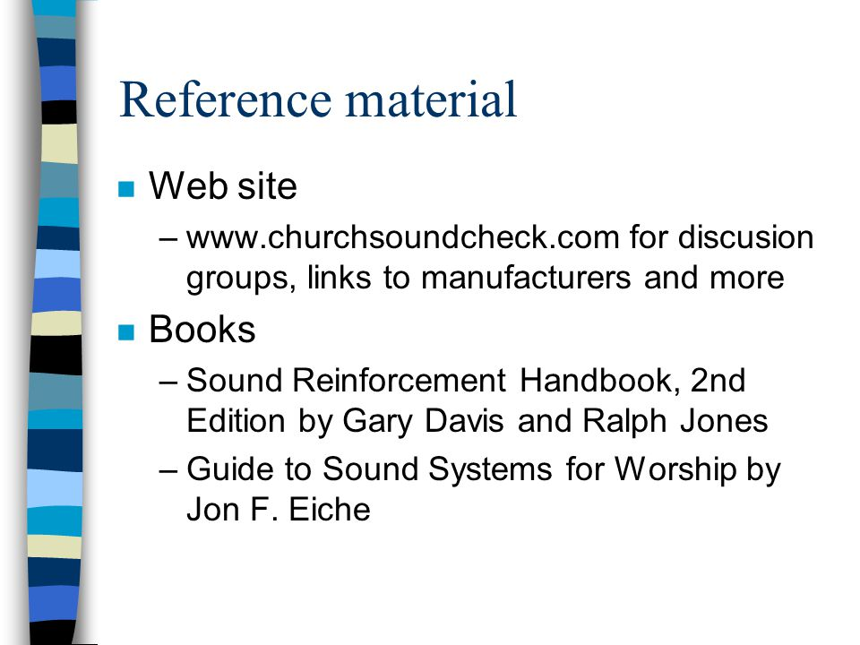 Reference material Web site Books