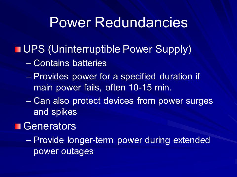 Power Redundancies UPS (Uninterruptible Power Supply) Generators