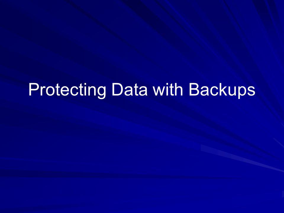 Protecting Data with Backups