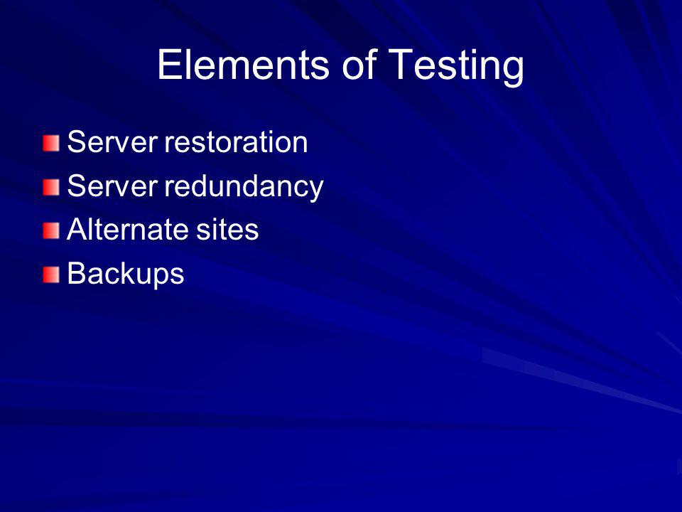 Elements of Testing Server restoration Server redundancy