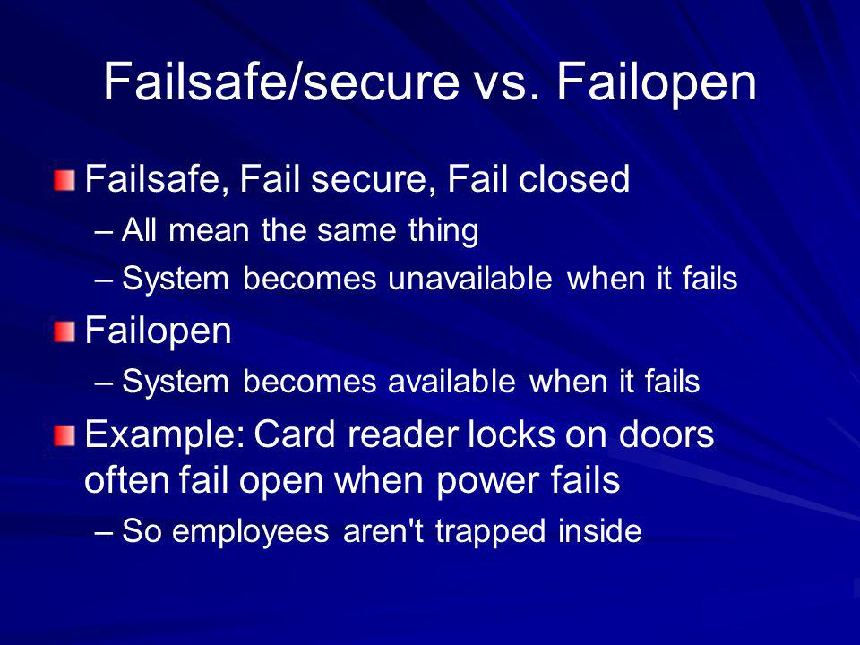 Failsafe/secure vs. Failopen