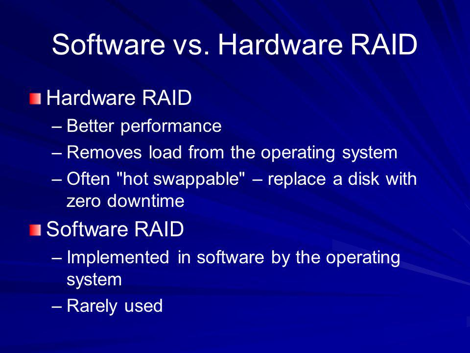Software vs. Hardware RAID