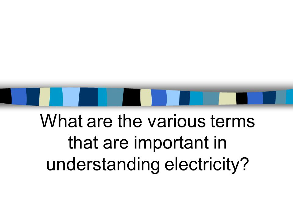 What are the various terms that are important in understanding electricity
