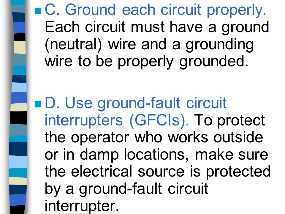 C. Ground each circuit properly