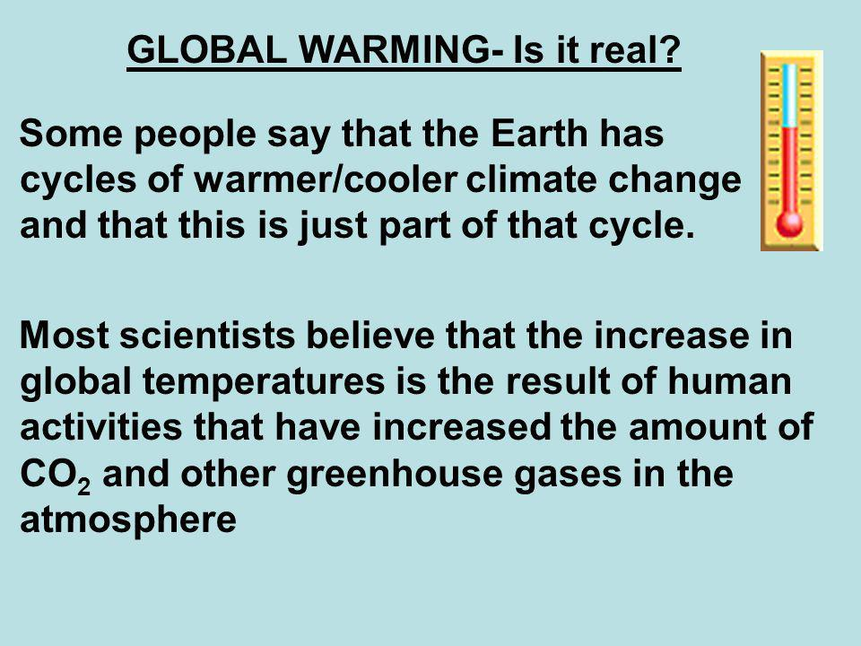GLOBAL WARMING- Is it real