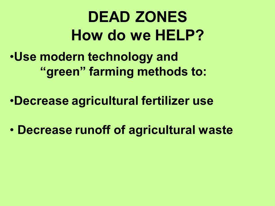 DEAD ZONES How do we HELP