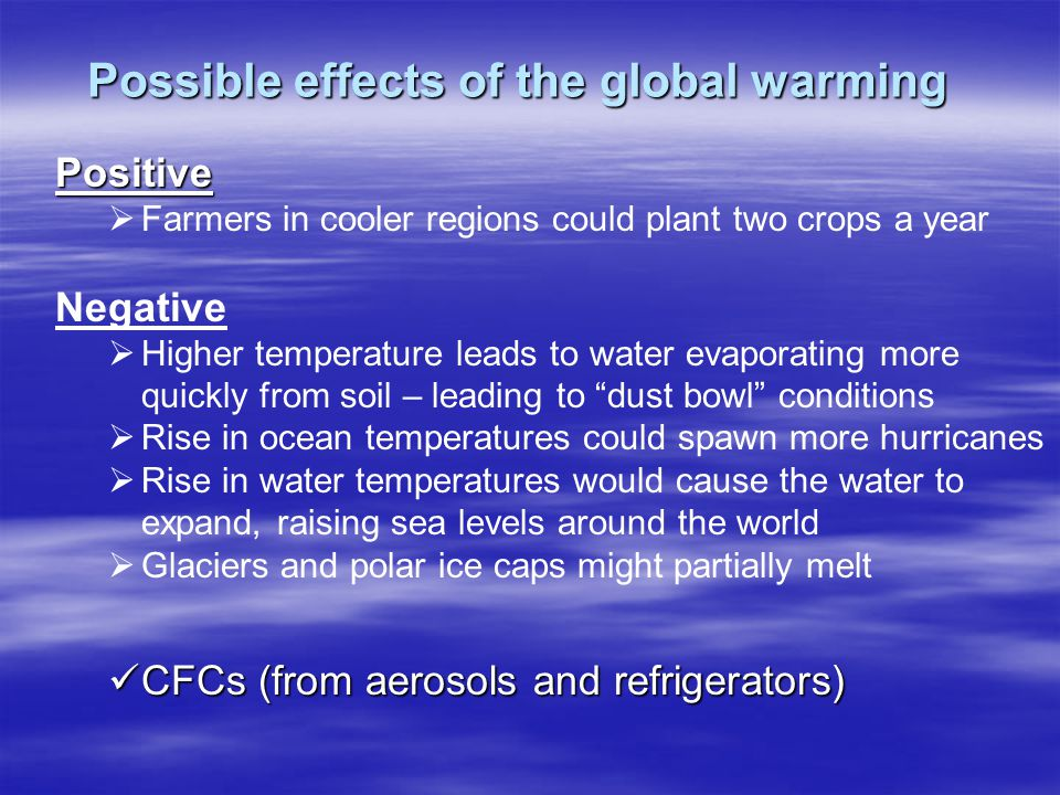 Possible effects of the global warming