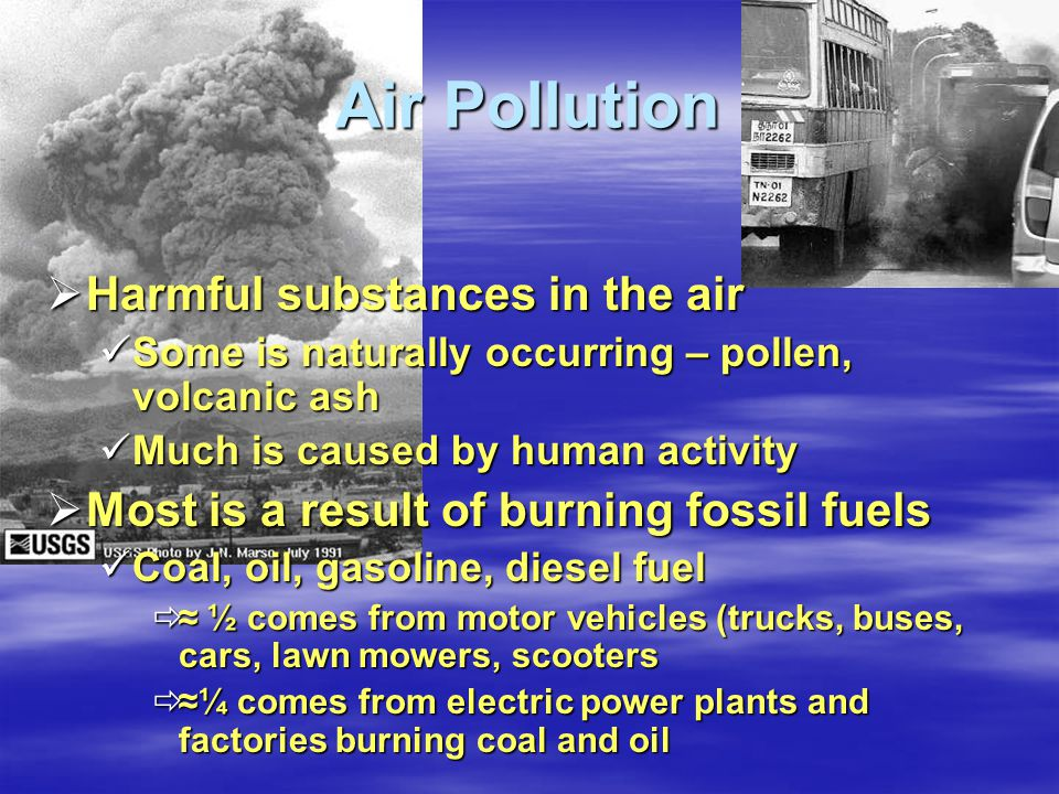 Air Pollution Harmful substances in the air
