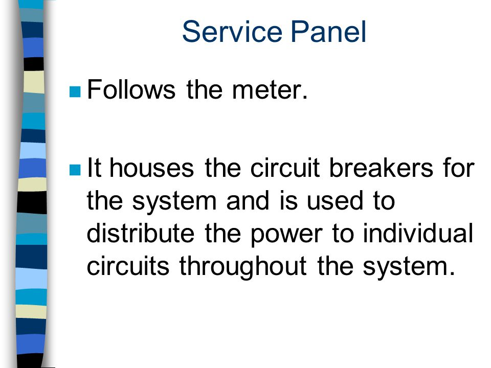 Service Panel Follows the meter.