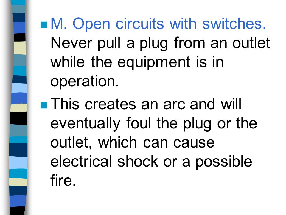 M. Open circuits with switches