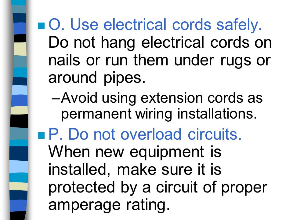 O. Use electrical cords safely