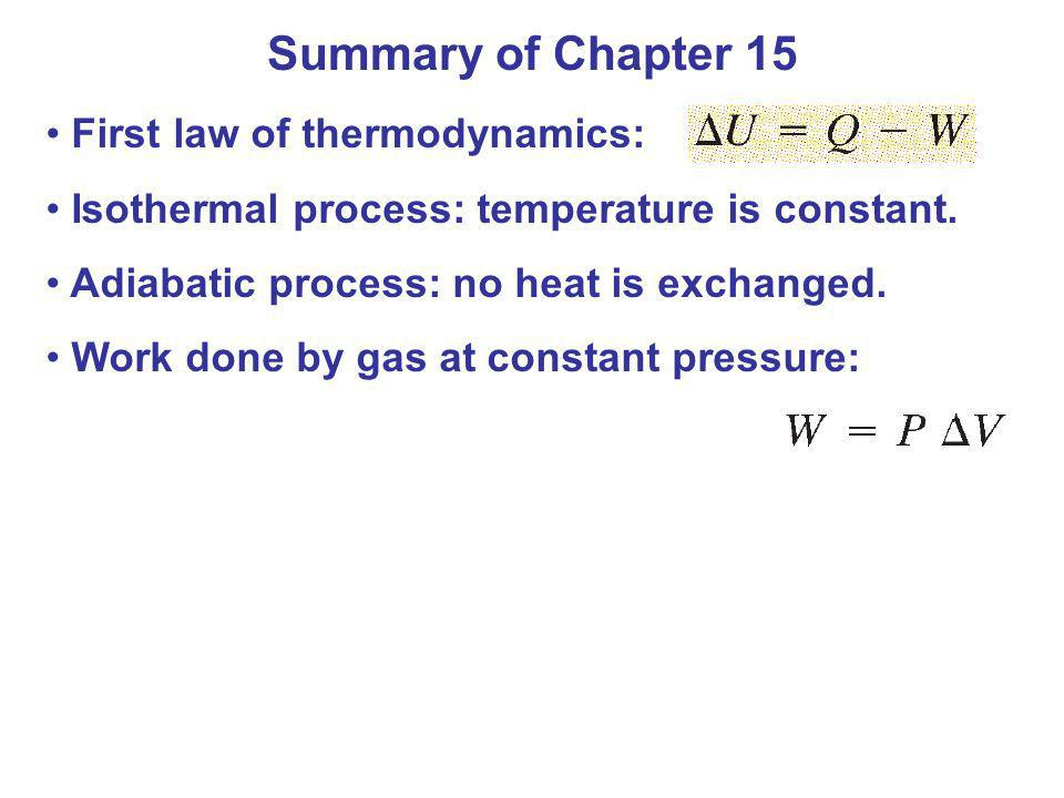 Summary of Chapter 15 First law of thermodynamics: