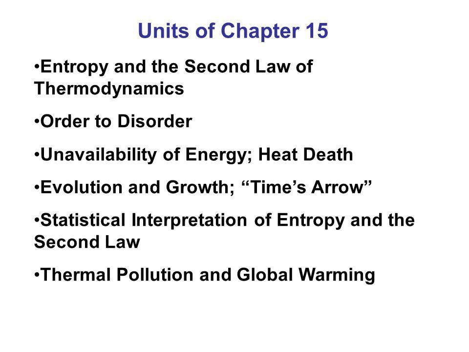 Units of Chapter 15 Entropy and the Second Law of Thermodynamics