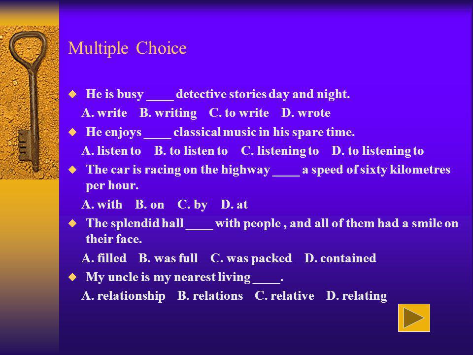 Multiple Choice He is busy ____ detective stories day and night.