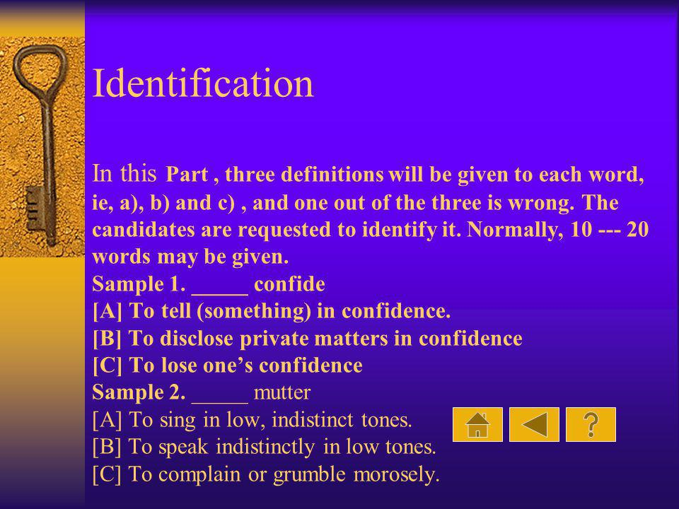 Identification In this Part , three definitions will be given to each word, ie, a), b) and c) , and one out of the three is wrong.