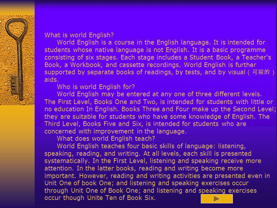 What is world English. World English is a course in the English language.