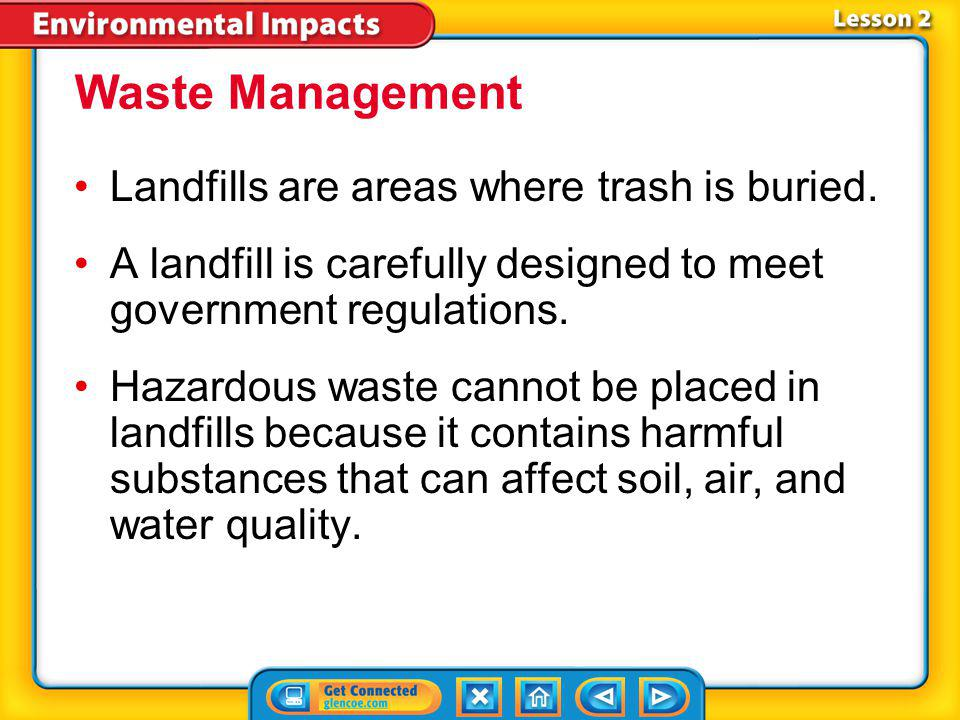 Waste Management Landfills are areas where trash is buried.
