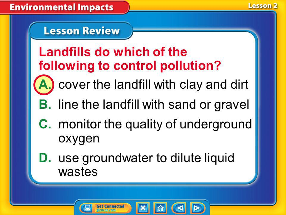 Landfills do which of the following to control pollution