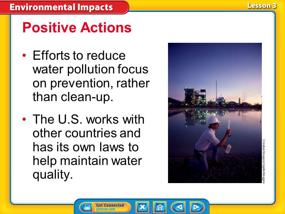 Positive Actions Efforts to reduce water pollution focus on prevention, rather than clean-up.
