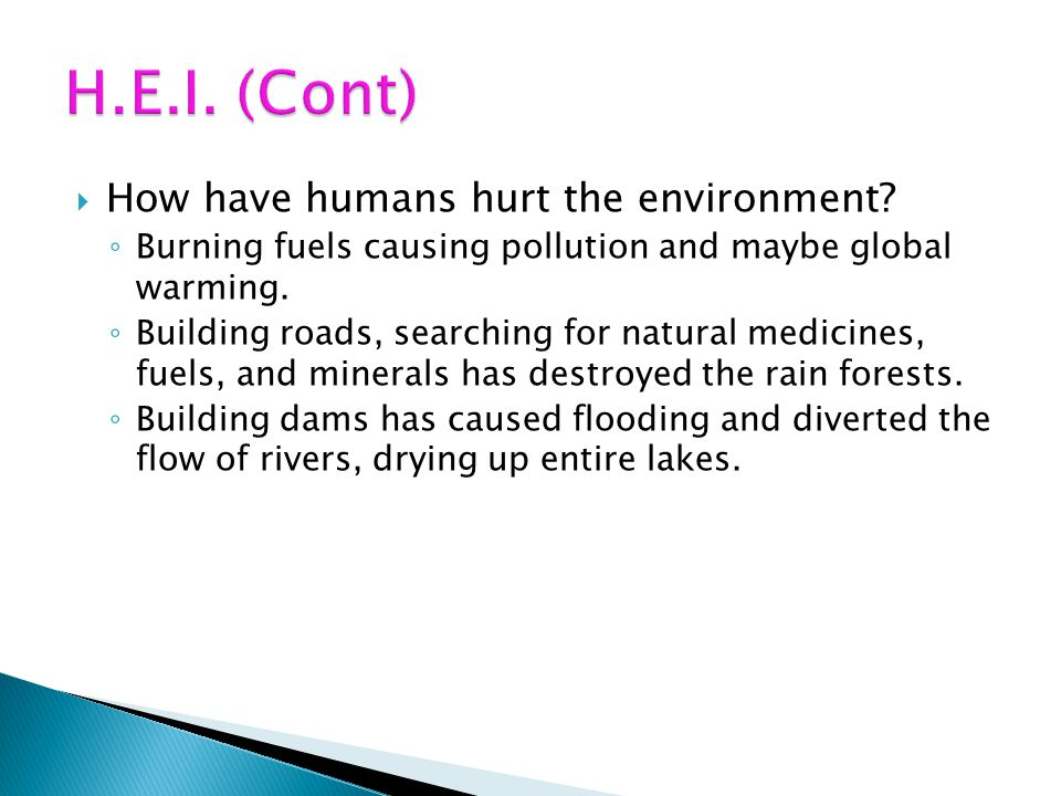 H.E.I. (Cont) How have humans hurt the environment