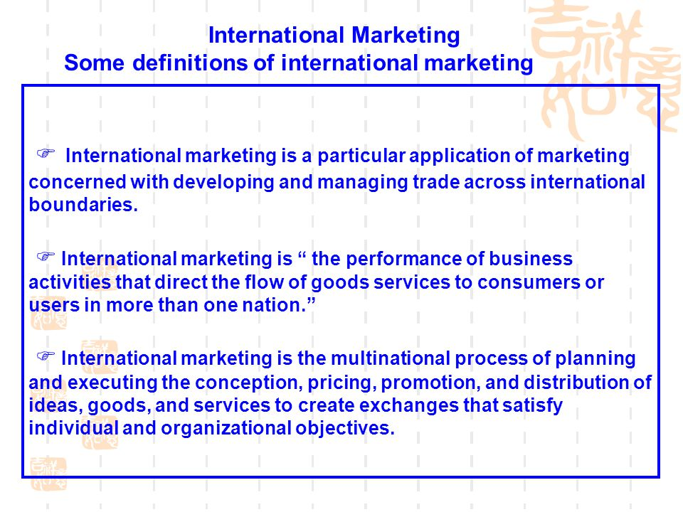 International Marketing Some definitions of international marketing