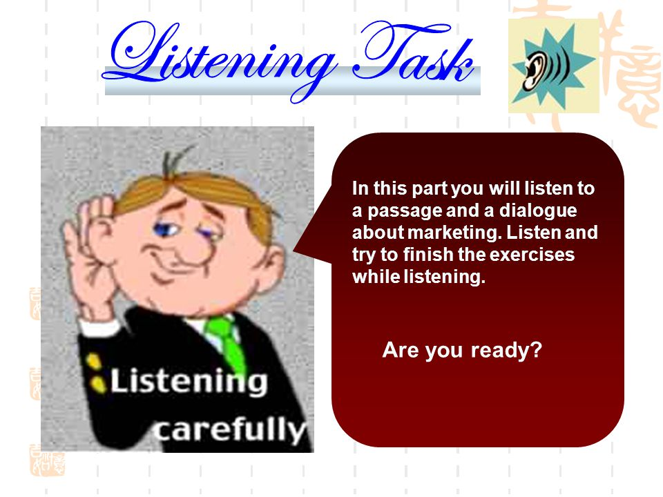 Listening Task Are you ready