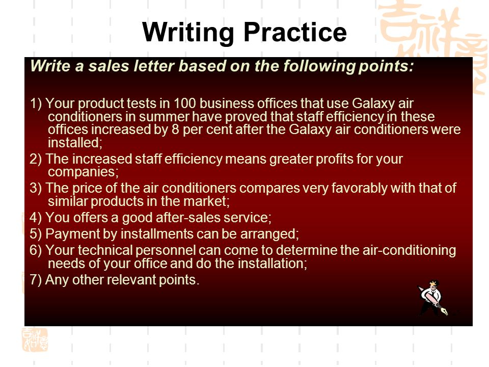 Writing Practice Write a sales letter based on the following points: