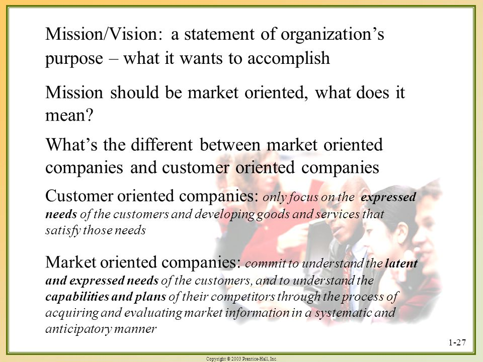 Mission should be market oriented, what does it mean