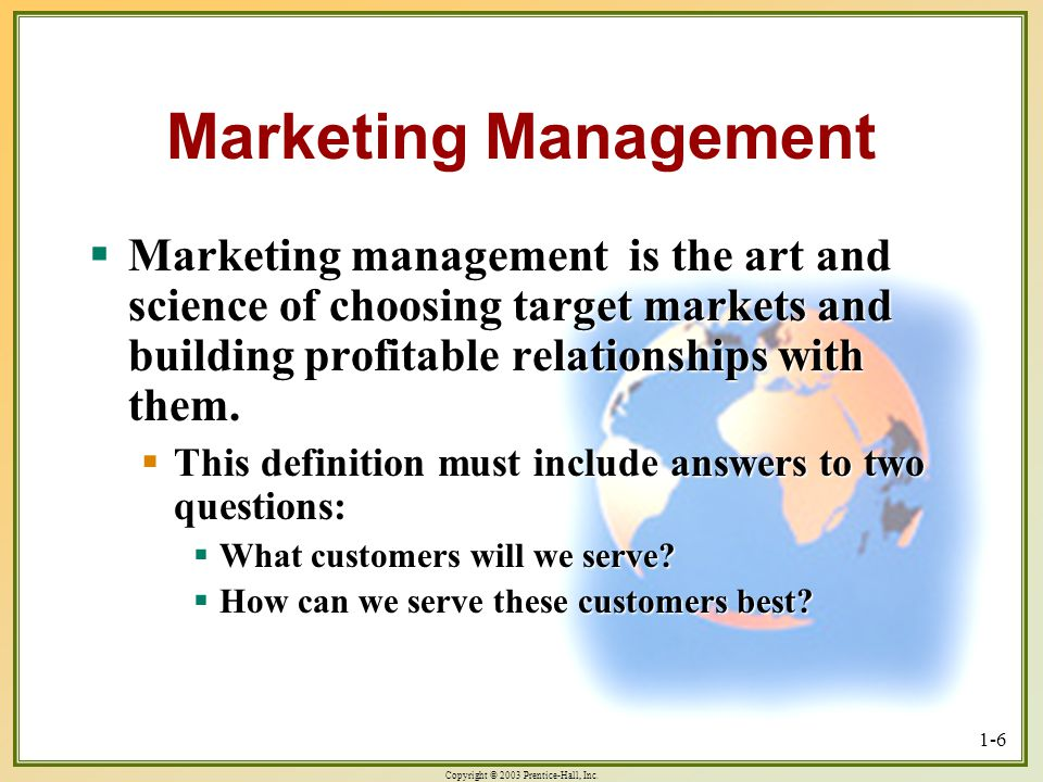 Marketing Management Marketing management is the art and science of choosing target markets and building profitable relationships with them.