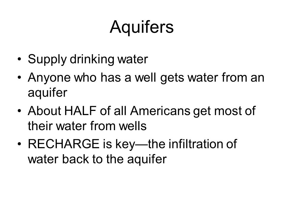 Aquifers Supply drinking water