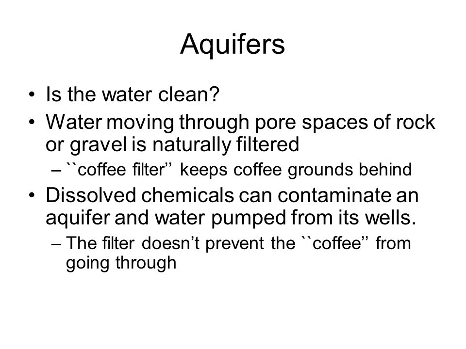 Aquifers Is the water clean
