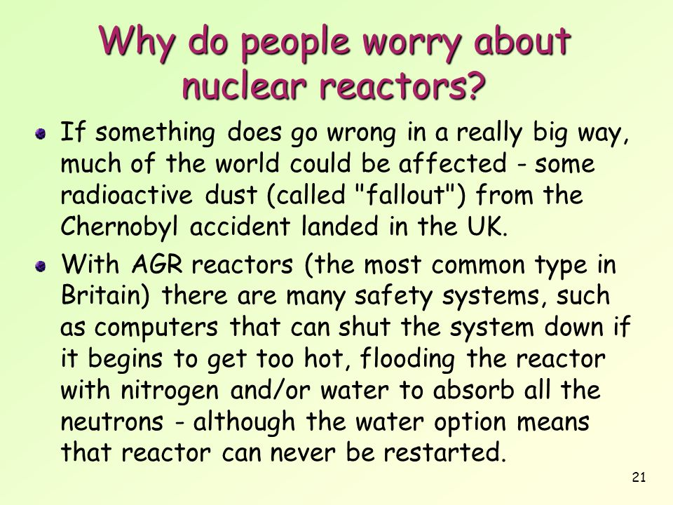 Why do people worry about nuclear reactors