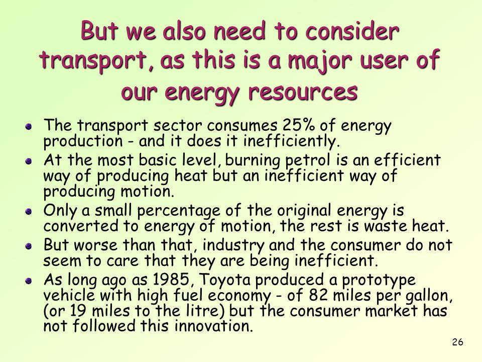 But we also need to consider transport, as this is a major user of our energy resources