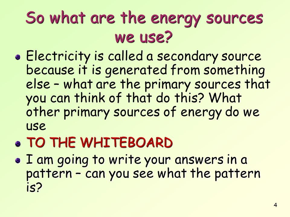 So what are the energy sources we use