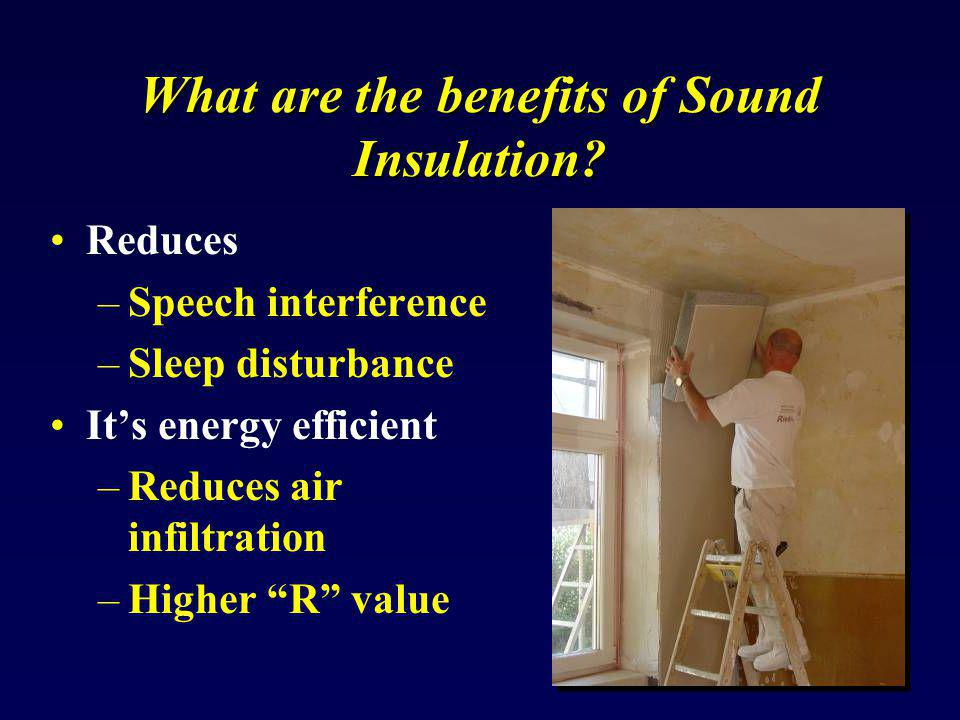 What are the benefits of Sound Insulation