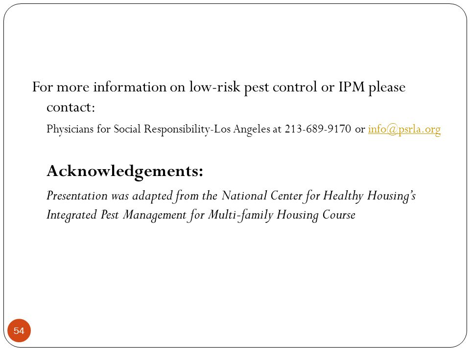 For more information on low-risk pest control or IPM please contact: