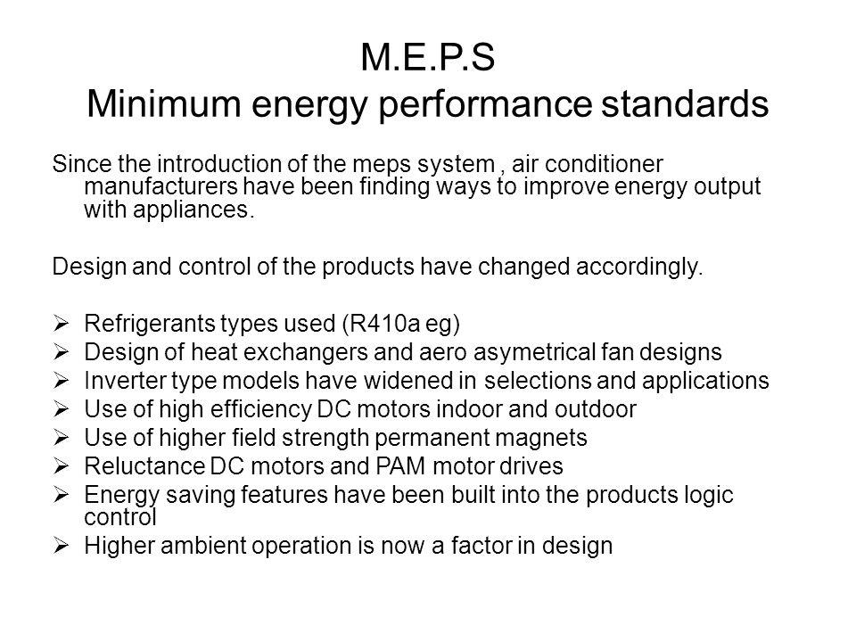 M.E.P.S Minimum energy performance standards