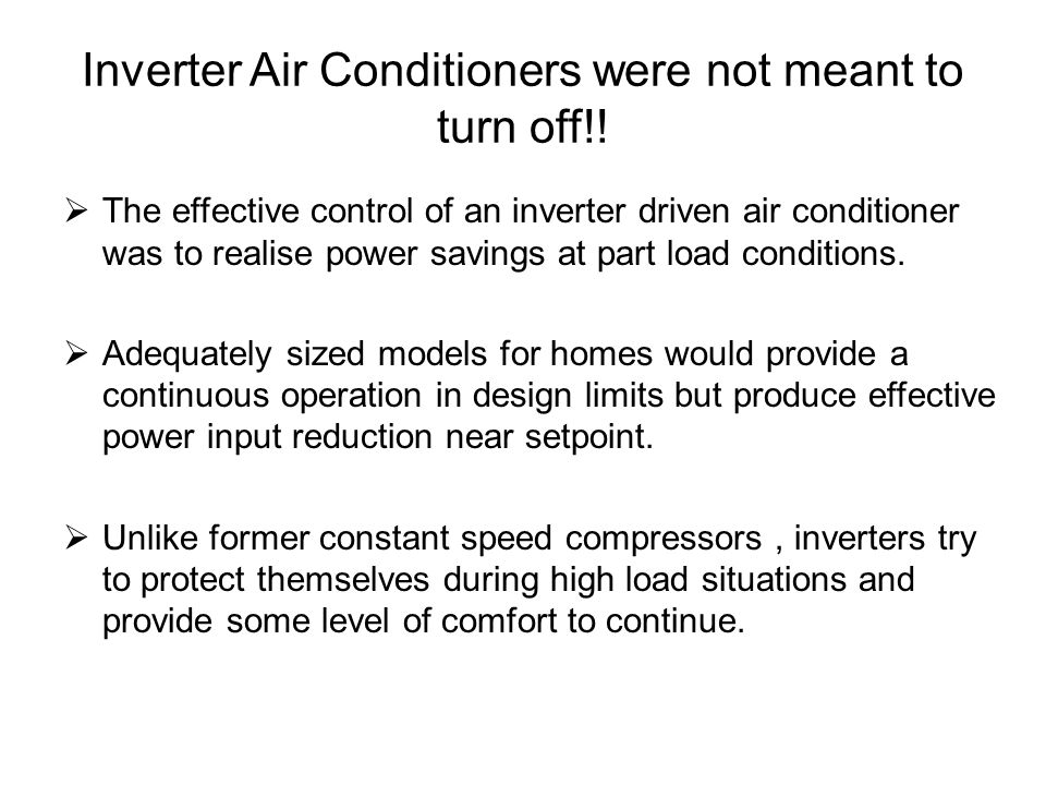 Inverter Air Conditioners were not meant to turn off!!