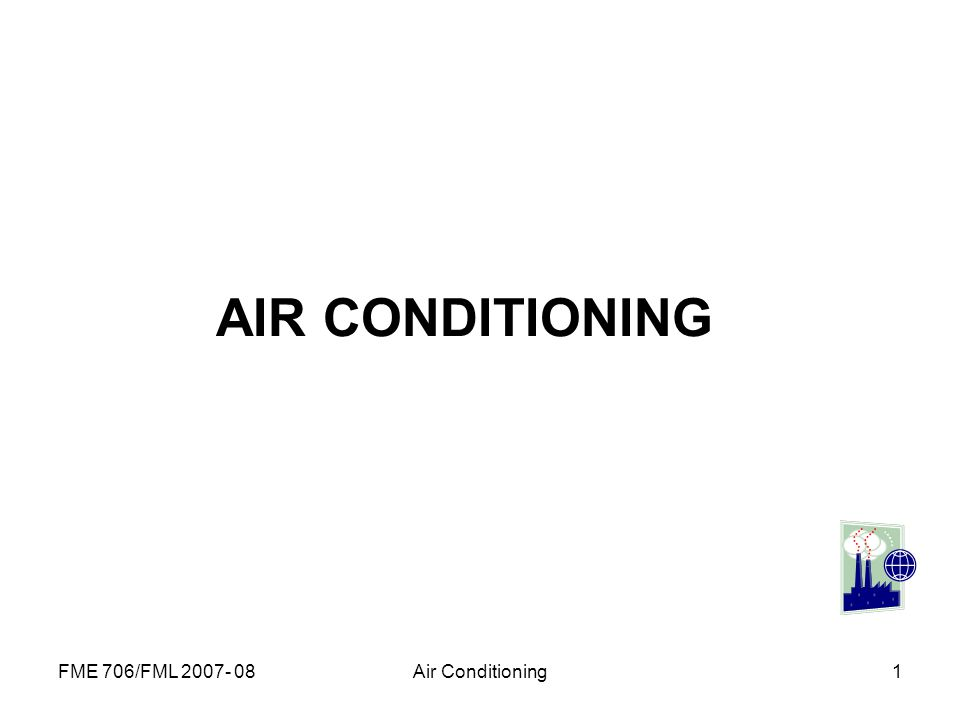 AIR CONDITIONING FME 706/FML 2007- 08 Air Conditioning