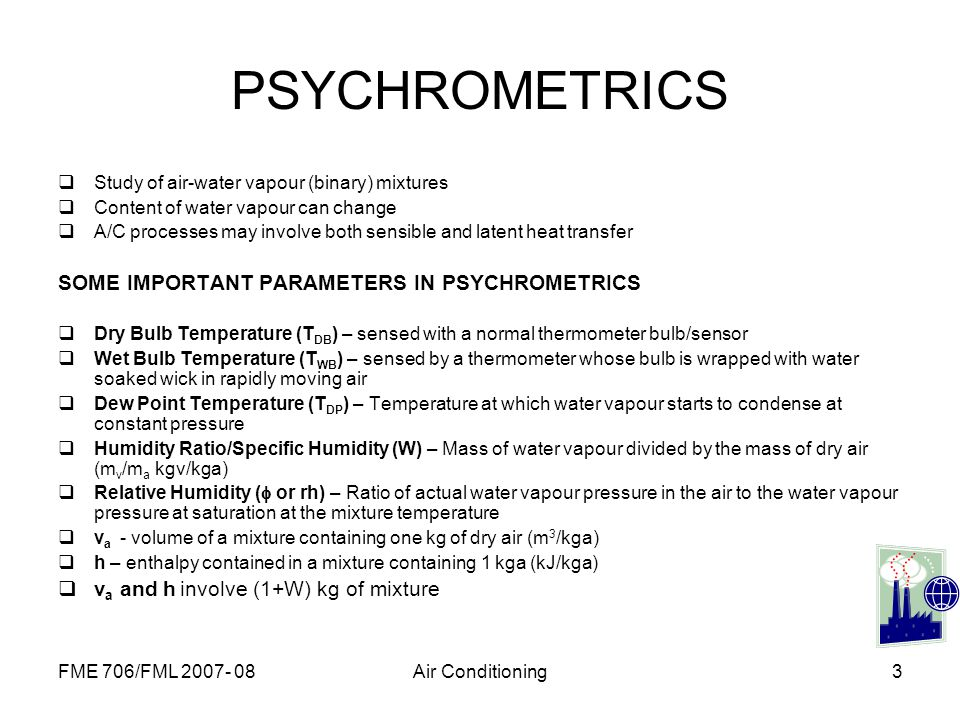 PSYCHROMETRICS SOME IMPORTANT PARAMETERS IN PSYCHROMETRICS