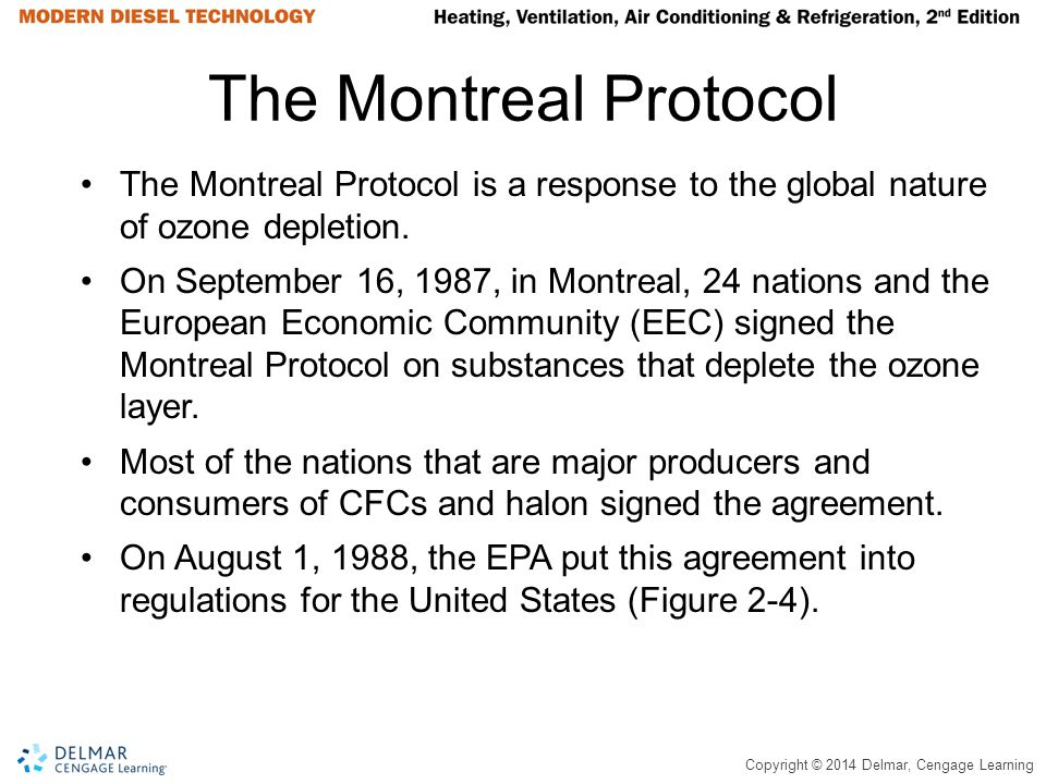 The Montreal Protocol The Montreal Protocol is a response to the global nature of ozone depletion.