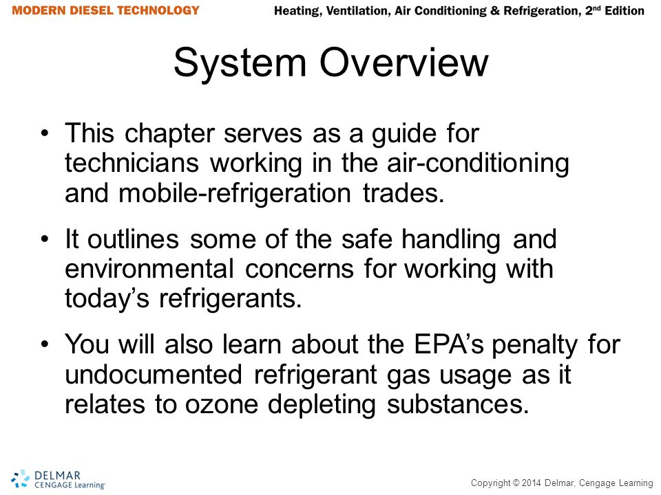 System Overview This chapter serves as a guide for technicians working in the air-conditioning and mobile-refrigeration trades.