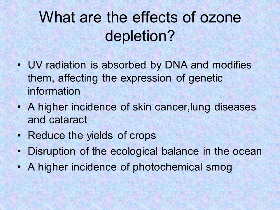 What are the effects of ozone depletion