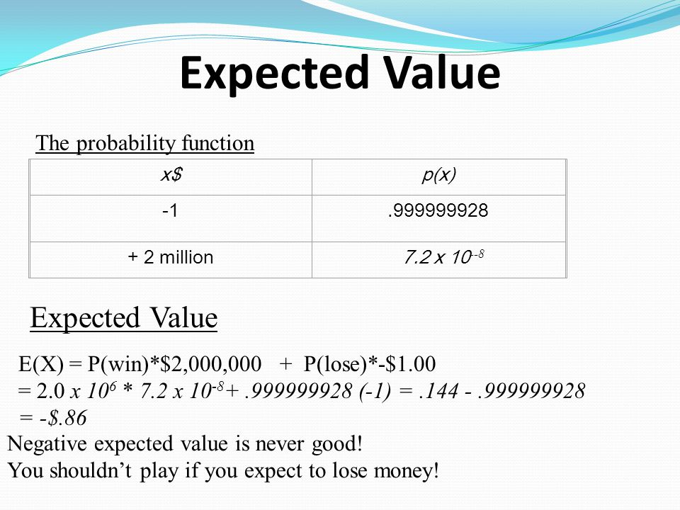 Expected Value Expected Value The probability function