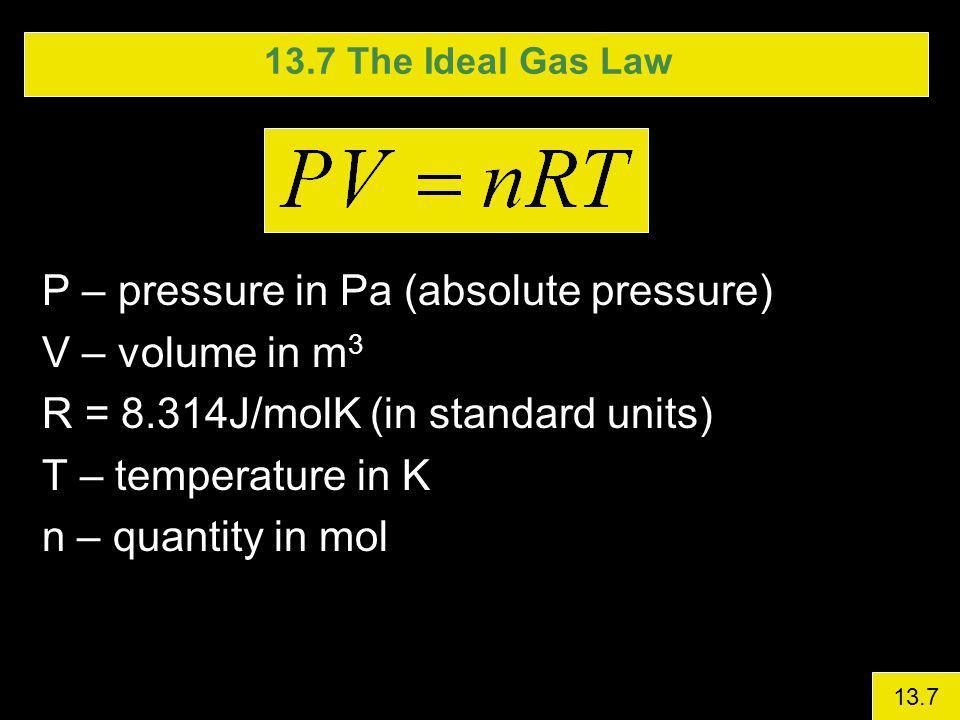 P – pressure in Pa (absolute pressure) V – volume in m3