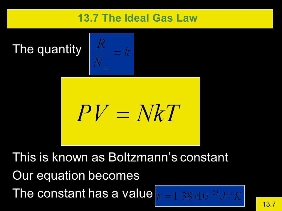 This is known as Boltzmann's constant Our equation becomes