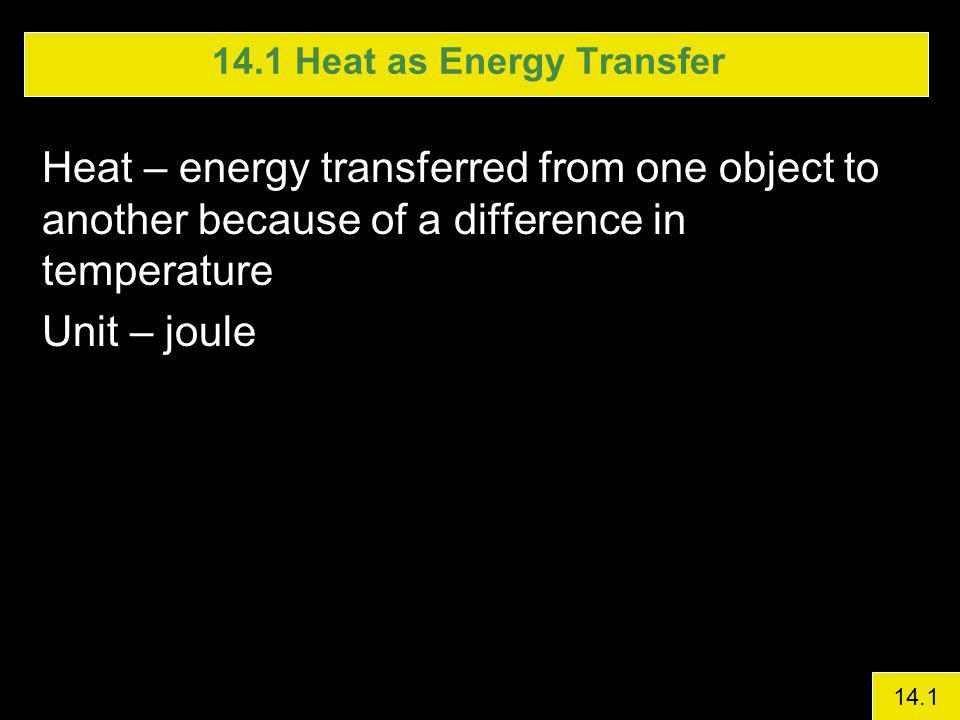 14.1 Heat as Energy Transfer